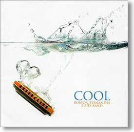 """""""Cool"""" blues CD by Robson Fernandes Blues Band"""