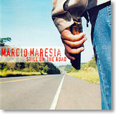 """Still on The Road"" blues CD by Marcio Maresia"