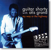 """""""My Way or The Highway"""" blues CD by Guitar Shorty with Otis Grand"""