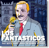 Los Fantasticos - The Devil Went Down To George Street