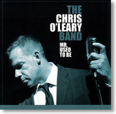 The Chris O'leary Band - Mr. Used To Be