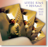 Dennis Roger Reed - Little King of Dreams