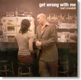 Kurt Crandall - Get Wrong With Me