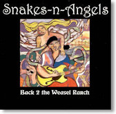 Snakes-n-Angels - Back 2 The Weasel Ranch