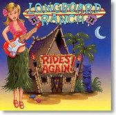 Longboard Ranch - Longboard Ranch Rides Again