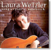 Laura Wetzler - Songwriter's Notebook
