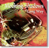 Mocking Shadows - Long Way
