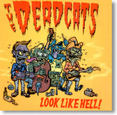 The Deadcats - Look Like Hell