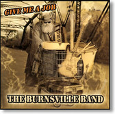 The Burnsville Band - Give Me A Job