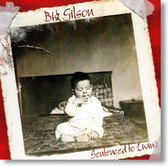 Big Gilson - Sentenced To Living