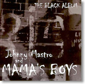 Johnny Mastro and Mamas Boys - The Black Album