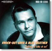 Knock-Out Greg & Blue Weather - Telling It Like It Is!