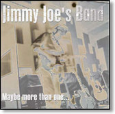 Jimmy Joe's Band - Maybe More Than One