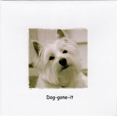 """Dog-gone it"" Westie Belated Birthday Card"