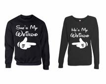 He is my Weirdo t shirt She is my Weirdo couples gifts 1 Sweatshirt & 1 Long Sleeve