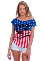 I WOKE UP LIKE THIS AMERICAN July 4th Drop Shoulder Tee w US Flag