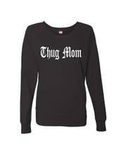 Mothers day thug mom Ladies Long Sleeve