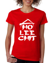 HO LEE CHIT Missy Fit Ladies T Shirt
