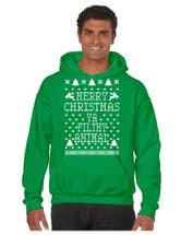 Merry Christmas Ya Filthy Animal men Hooded Sweatshirt