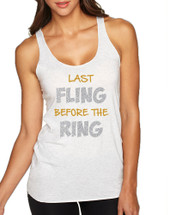 Women's Tank Top Last Fling Before The Ring Bachelorette