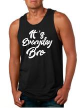 Men's Tank Top It's Everyday Bro Cool Trendy Top