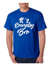 Men's T Shirt It's Everyday Bro Cool Trendy Tee
