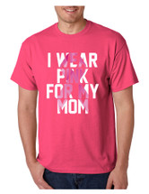 Men's T Shirt I Wear Pink For My Mom Breast Cancer Awareness