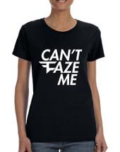 Women's T Shirt Can't Faze Me Popular T Shirt Cool Shirt