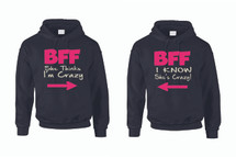 SHE THINKS I AM CRAZY - I KNOW SHE IS CRAZZY BFF (BEST FRIENDS FOREVER) couples gifts Hooded Sweatshirt