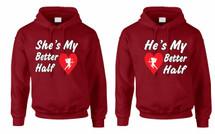 My better half couples gifts Hooded Sweatshirt
