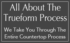 about trueform concrete countertop process