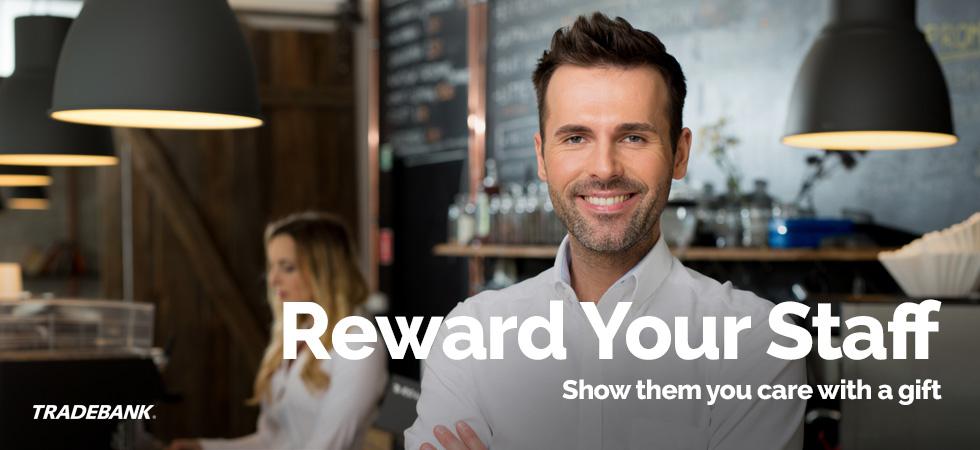 Reward your staff