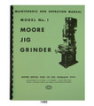 Moore #1 Jig Grinder Maintenance, Operation, & Parts Manual #1466