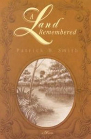 A land Remembered -Patrick D. Smith