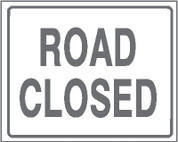 (C2) ROAD CLOSED - 30X24 CB