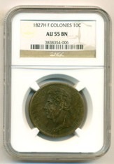 France - French Colonies- 1827 H 10 Centimes AU55 BN NGC