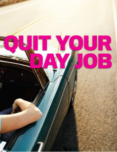 Quit your day job (digital copy only)