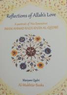 Reflections of Allah's Love- A Portrait of His Eminence Imam Ahmad Raza Khan al-Qadiri