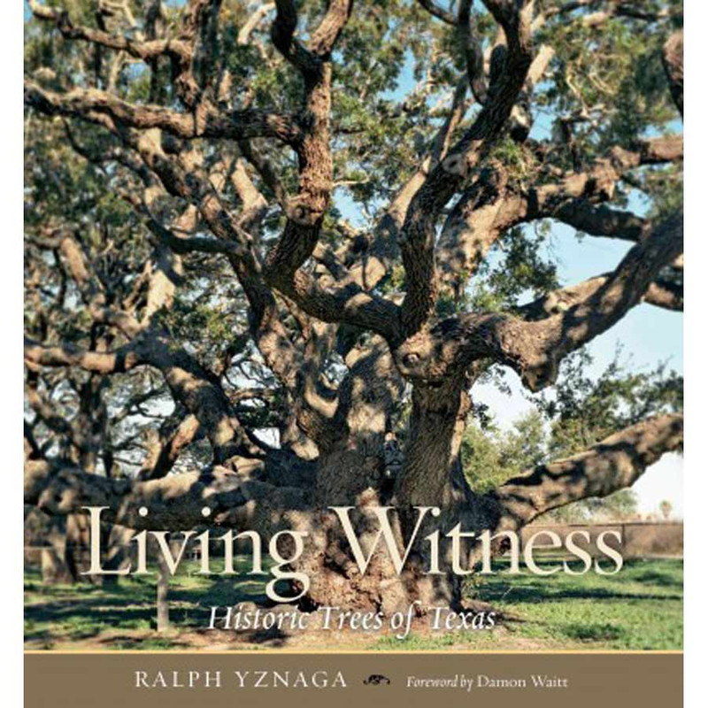 """""""Living Witness: Historic Trees of Texas"""""""