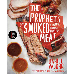 "Cookbook ""The Prophets of Smoked Meat: A Journey Through Texas Barbecue"""