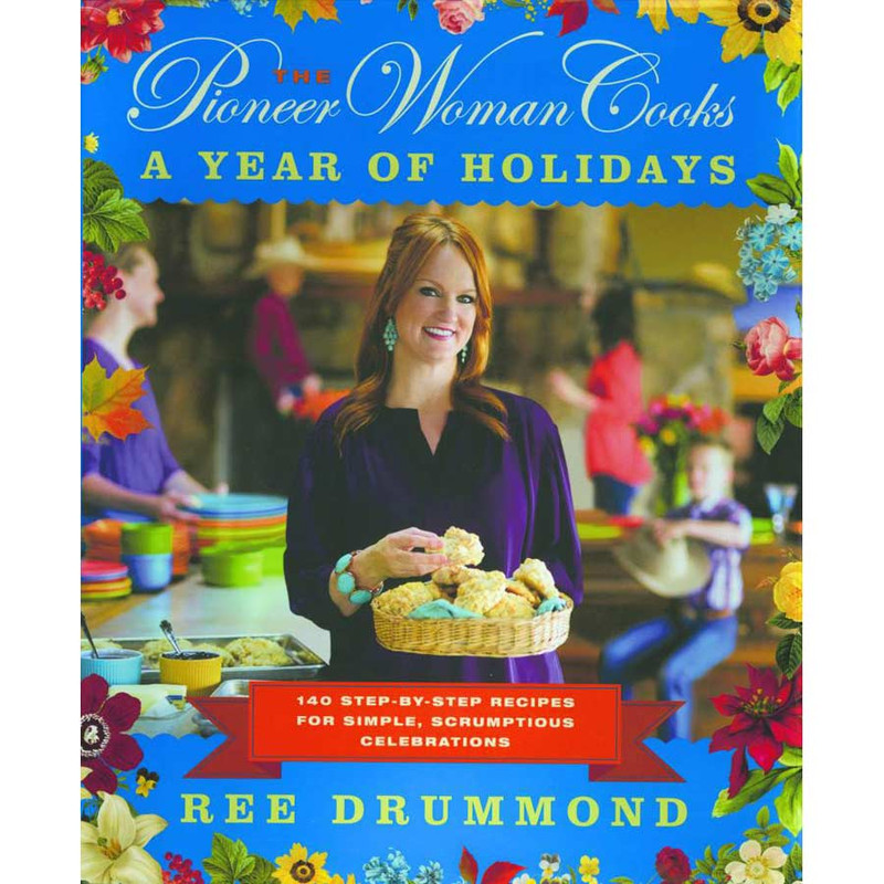 "Cookbook ""Pioneer Woman Cooks: A Year of Holidays"""