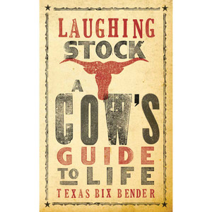 """Laughing Stock: A Cow's Guide to Life"""