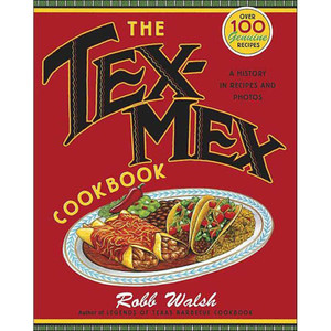 "Cookbook ""The Tex-Mex Cookbook: A History in Recipes and Photos"""