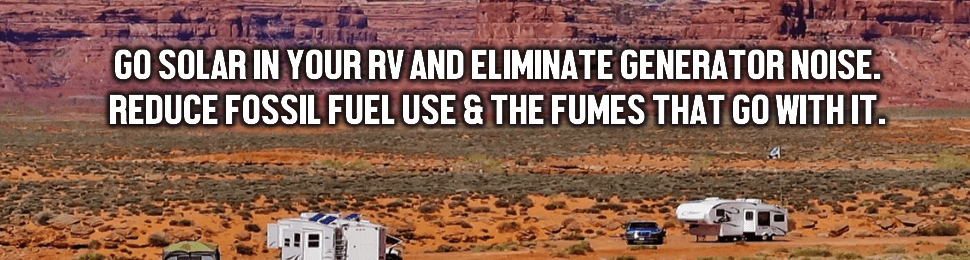 Power your RV with solar and eliminate smelly gas fumes and generator noise.