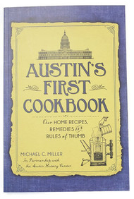 Michel C. Miller in partnership with The Austin History Center has compiled photos from the AHC and home recipes, remedies and rules of thumb written by the Cumberland Presbyterian Church in 1891. All copies are signed by Michael C. Miller.