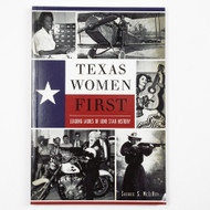 "The Story of the Leading Ladies of Texas and all their ""Firsts"""