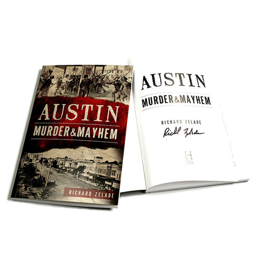 Author Richard Zelade delivers a fascinating look at the seedier side of Austin history