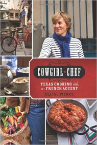 Cowgirl Chef-Texas Cooking with a French Accent-Cookbook