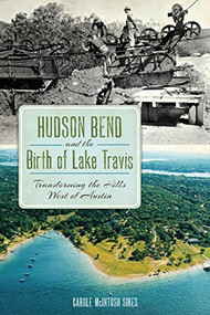 Hudson Bend & The Birth of Lake Travis-Book