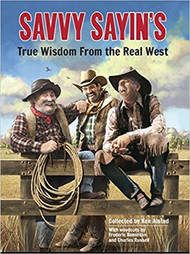 Savvy Sayin's True Wisdom from the Real West-Book